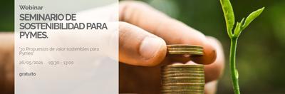 """Seminario de sostenibilidad para PYMES: """"10 Propuestas de valor sostenibles para Pymes"""""""